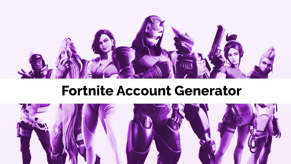Fortnite Account Generator – Free Fortnite Accounts